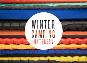 How to choose your winter camping mat