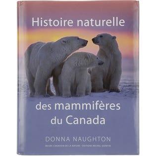 Histoire naturelle des mammifères du Canada (french edition)